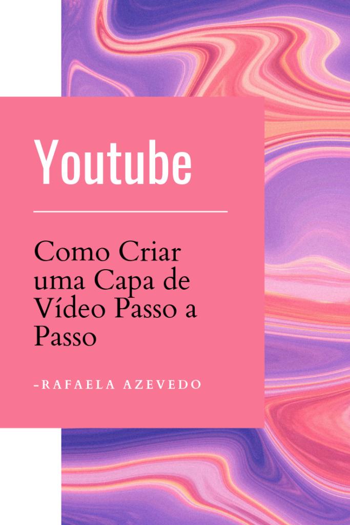 Capa de Vídeo para Youtube 683x1024 - Capa de Vídeo para o Youtube – Como Criar Passo a Passo