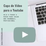 Capa de vídeo para o youtube 150x150 - Capa de Vídeo para o Youtube – Como Criar Passo a Passo