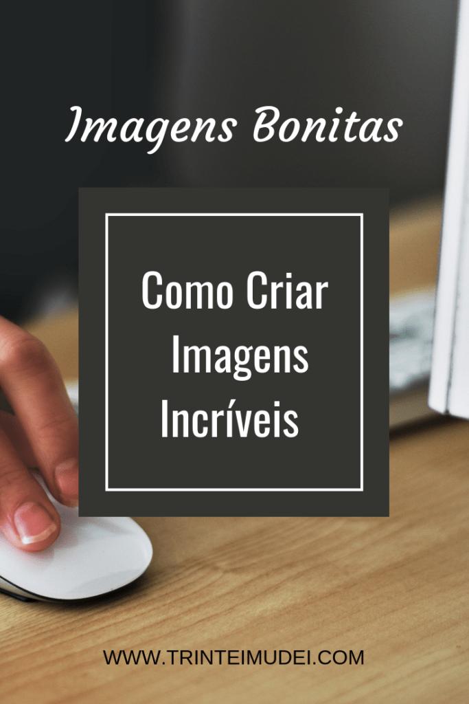 Imagens Bonitas 683x1024 - Imagem Bonita: Como Criar Imagens Atrativas para o Pinterest