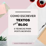 textos para blog 2 150x150 - Como Escrever Textos para Blog – 5 Estratégias Fundamentais
