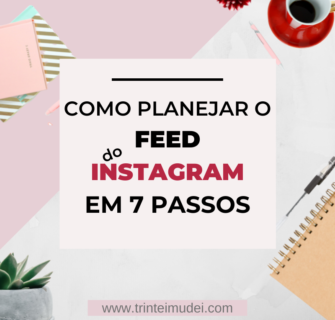 como planejar o feed do instagram 335x320 - Como Planejar o Feed do Instagram em 7 Passos