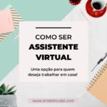 como ser assistente virtual 1 150x150 - 10 Ideias para Ganhar Dinheiro Extra com Pouco Investimento