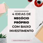 negócio proprio 150x150 - 4 Ideias de Negócio Próprio Lucrativo com Baixo Investimento