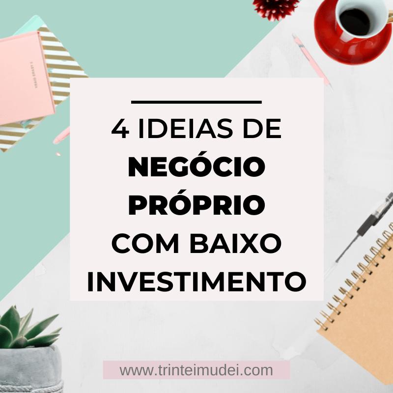 negócio proprio - 4 Ideias de negócio próprio lucrativo com baixo investimento
