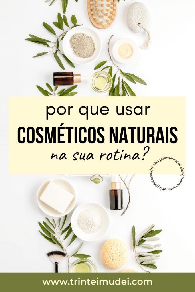 cosmeticos naturais 683x1024 - Cosméticos naturais - por que você deve utilizar?