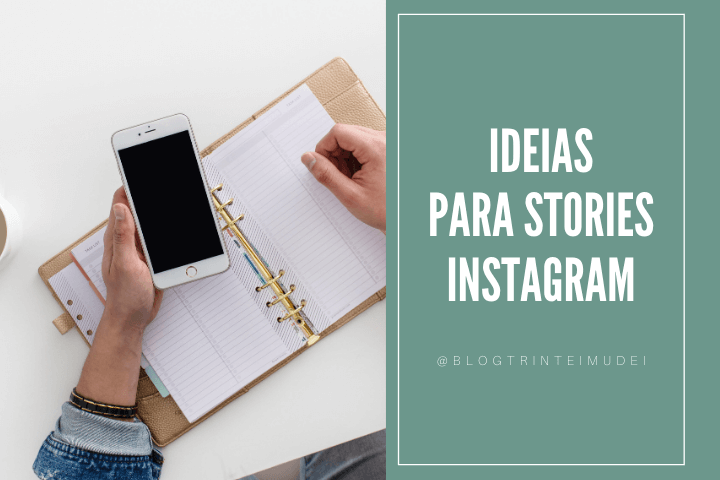 ideias stories instagram - 8 ideias para stories do instagram - descubra como ter engajamento