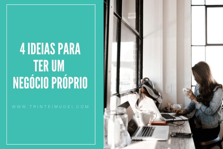 negocio proprio - 4 Ideias de negócio próprio lucrativo com baixo investimento