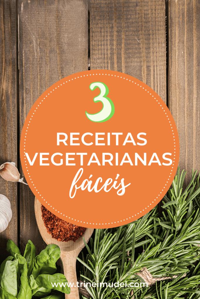 receitas vegetarianas 683x1024 - Receitas vegetarianas - As 3 melhores receitas para o dia a dia