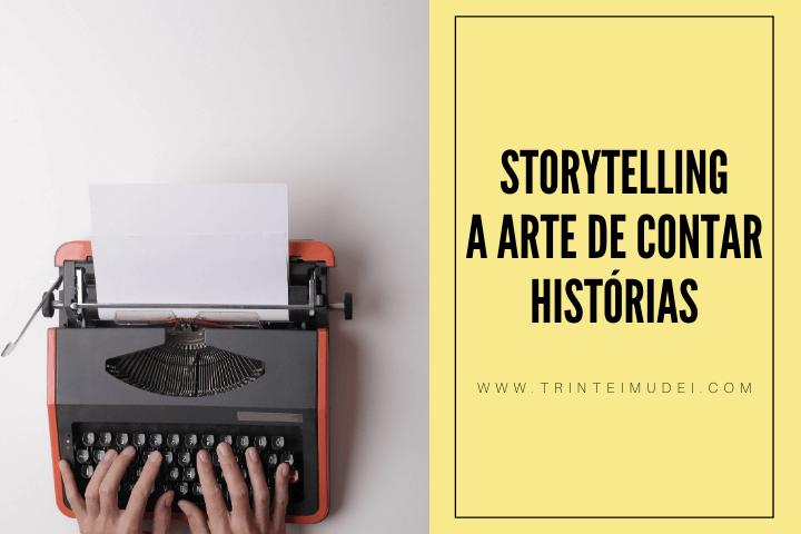 storytelling - Storytelling – O que é e como fazer?