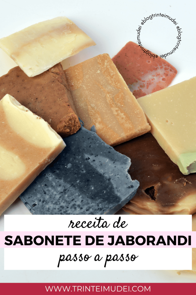 sabonete de jaborandi 683x1024 - Receita de sabonete de jaborandi passo a passo