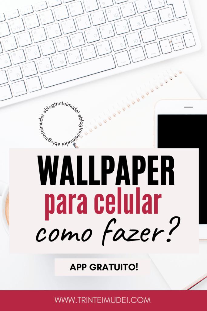 wallpaper para celular 683x1024 - Como fazer papel de parede para celular – Wallpaper para celular grátis