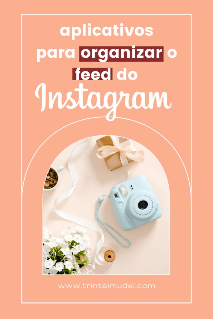 aplicativo para organizar o feed 683x1024 - Qual é o melhor aplicativo para organizar o feed do Instagram?