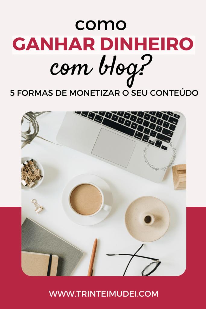 como monetizar um blog 1 683x1024 - Como monetizar um blog? – 5 maneiras para ganhar dinheiro com seu blog