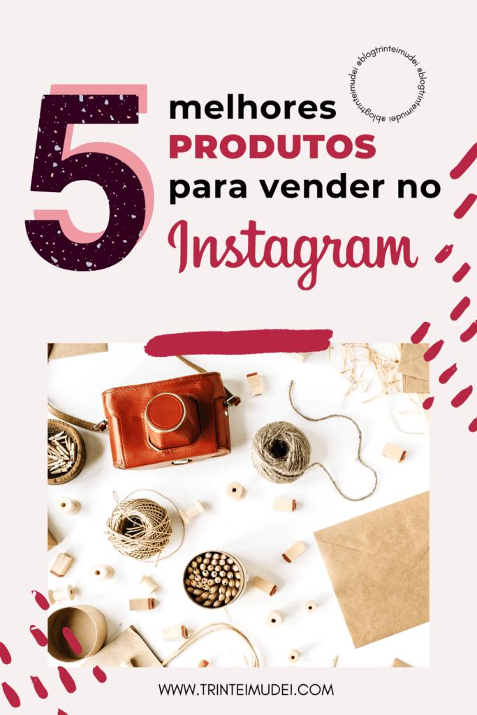 melhores produtos para vender no Instagram 683x1024 - Melhores Produtos para Vender no Instagram – TOP 5