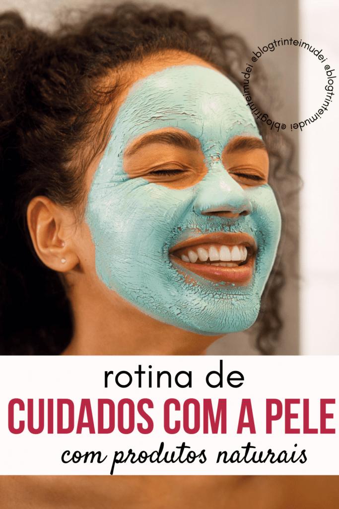 rotina de cuidados com a pele 683x1024 - Rotina de cuidados com a pele - Produtos naturais e cruelty free