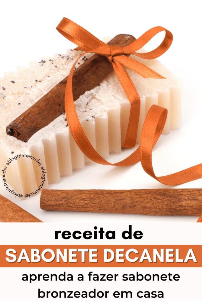 sabonete de canela 683x1024 - Receita de sabonete de canela e cenoura – Sabonete bronzeador