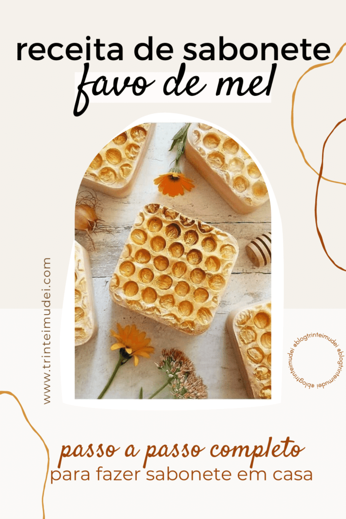 sabonete favo de mel 683x1024 - Receita de sabonete Favo de Mel – passo a passo