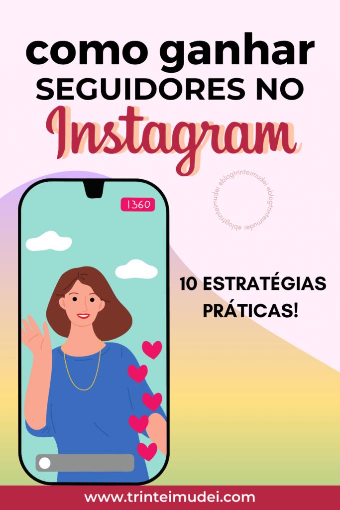 como ganhar seguidores no Instagram 683x1024 - Como ganhar seguidores no Instagram – Dez estratégias práticas!